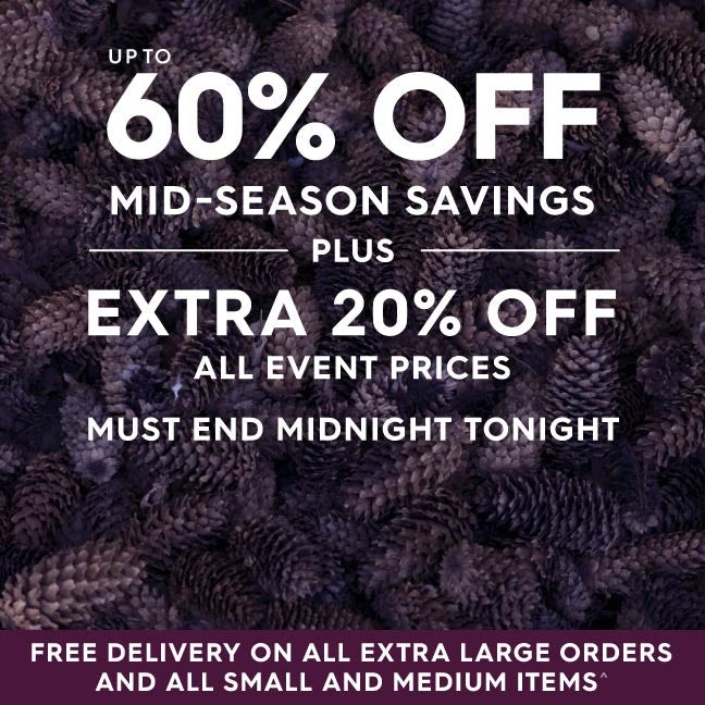 Up to 60% off Mid-season savings PLUS an extra 20% off all event prices**