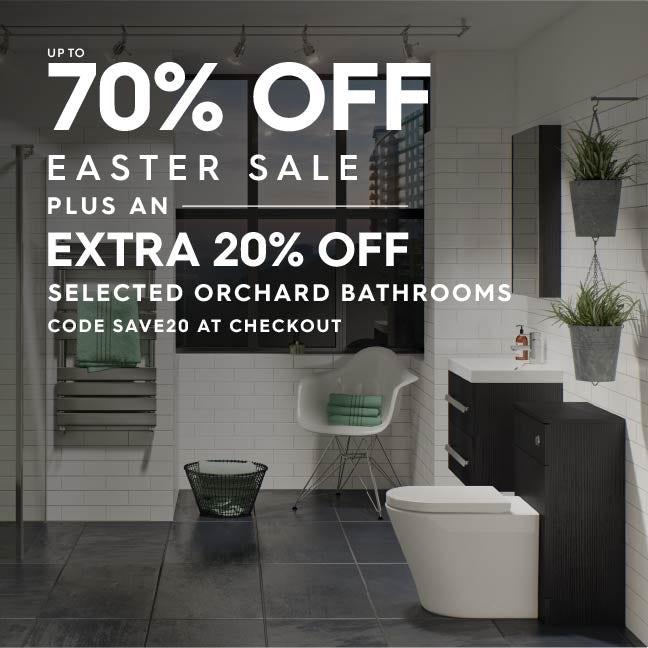 Up to 70% off Easter Sale PLUS extra 20% off selected Orchard Bathrooms