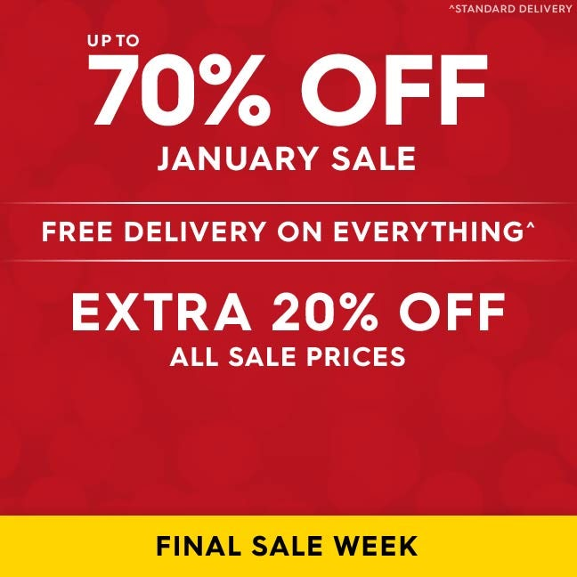 Up to 70% off January sale PLUS extra 20% off all sale prices