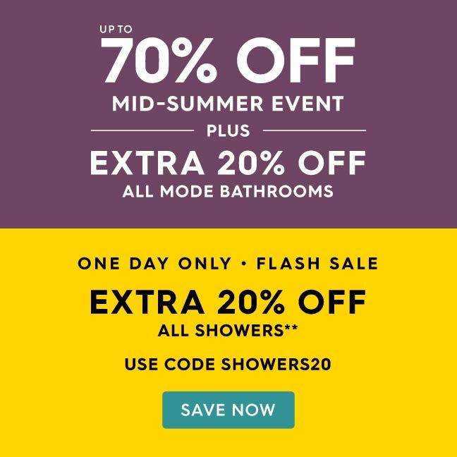 Up to 70% off Mid-Summer Event PLUS an extra 10% off all Mode bathrooms