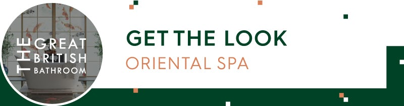 Get the Look: Oriental Spa