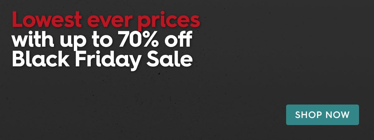 Shop the Black Friday Sale