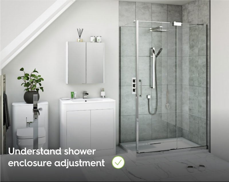 Understand shower enclosure adjustment