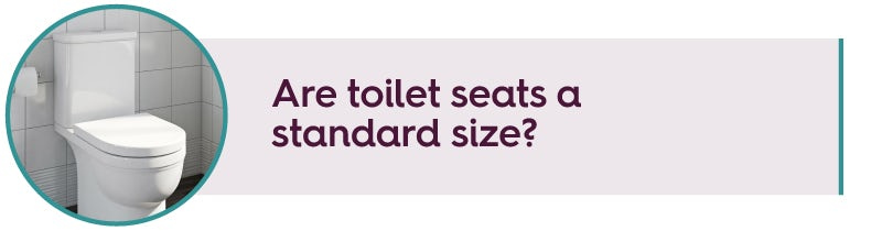 Are toilet seats a standard size?