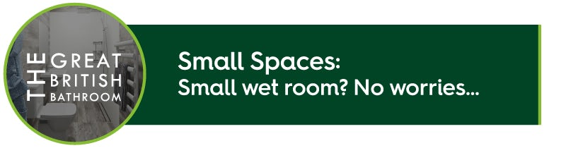 Small wet room? No worries...