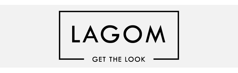 Get the look: Lagom