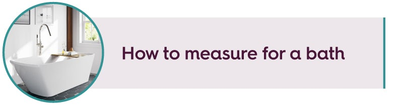 How to measure for a bath
