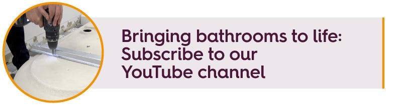 Bringing bathrooms to life: Subscribe to our YouTube channel