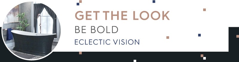 Get the Look: Be Bold Eclectic Vision