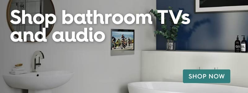 Shop bathroom TVs and audio