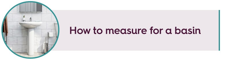 How to measure for a basin or sink